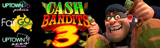 CASH BANDITS 3 NO DEPOSIT FORUM.jpg