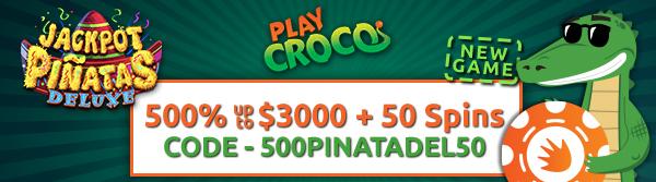 Play Croco 500PINATADEL50 No Deposit Forum.jpg